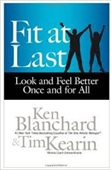 Fit At Last : Look And Feel Better Once And For All