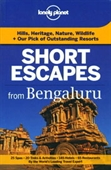 Lonely Planet : Short Escapes From Bengaluru