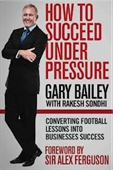Succeed Under Pressure : Converting Football Lessons Into Business Success