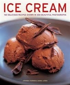 Ice Cream : 150 Delicious Recipes Shown in 300 Beautiful Photographs