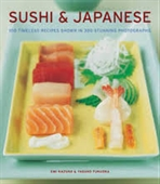 Sushi & Japanese : 100 Timeless Recipes Shown in 300 Stunning Photographs