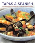 Tapas & Spanish : 130 Sun-Drenched Classic Recipes Shown in 230 Photographs