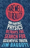 Farewell To Reality : How Fairytale Physics Betrays The Search For Scientific Truth