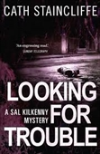 Looking For Trouble : A Sal Kilkenny Mystery