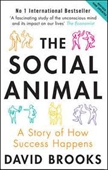 The Social Animal : A Story of How Success Happens