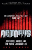 Octopus : The Secret Market And The Worlds Wildest Con