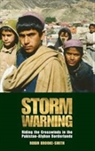 Storm Warning : Riding The Crosswinds in The Pakistan-Afghan Borderlands