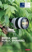 Media And Public Shaming : Drawing The Boundaries of Disclosure