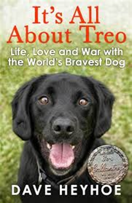 Its All About Treo : Life, Love And War With The Worlds Bravest Dog