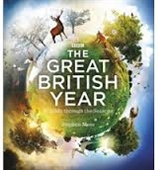The Great British Year : Wildlife Through The Seasons