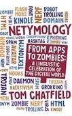 Netymology : From Apps To Zombies: A Linguistic Celebration of The Digital World