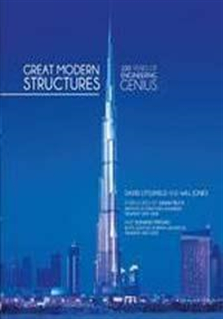 Great Modern Structures : 100 Years of Engineering Genius