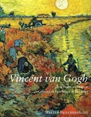 Vincent Van Gogh : The Years in France Complete Paintings 1886-1890
