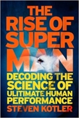 The Rise of Super Man : Decoding The Science of Ultimate Human Performance