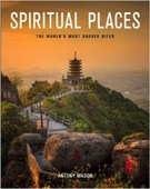 Spiritual Places : The World's Most Sacred Sites