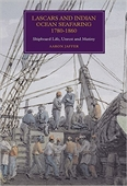 Lascars And Indian Ocean Seafaring 1780-1860