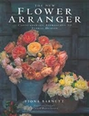 The New Flower Arranger : Contemporary Approaches to Floral Design
