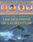 The Roman Mysteries #V : The Dolphins of Laurentum