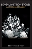 Bengal Partition Stories: An Unclosed Chapter (Anthem South Asian Studies)