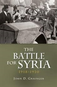 The Battle For Syria 1918-1920