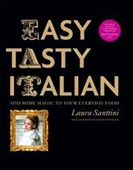 Easy Tasty Italian : Add Some Magic to Your Everyday Food