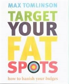 Target Your Fat Spots : How To Banish Your Bulges