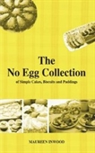 The No Egg Collection Of Simple Cakes, Biscuits And Puddings