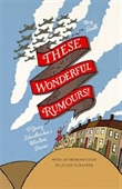 These Wonderful Rumours! : A Young School Teachers War Time Diaries