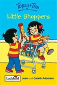 Little Shoppers (Topsy & Tim)