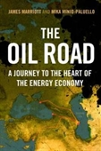 The Oil Road : Journeys From The Caspian Sea To The City of London