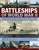 Battleships Of World War Ii: An Illustrated History And Country-By-Country Directory Of Warships, Including Battlecruisers And P