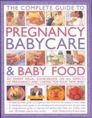 The Complete Guide To Pregnancy, Babycare & Baby Food