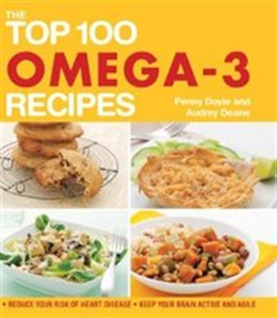 The Top 100 Omega-3 Recipes: Reduce Your Risk Of Heart Disease*keep Your Brain Active And Agile