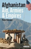 Afghanistan - Aid, Armies And Empires