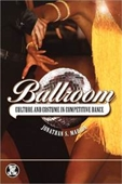 Ballroom: Culture And Costumes In Competitive Dance
