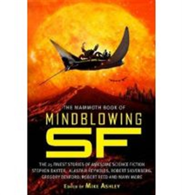 The Mammoth Book of Mindblowing Science Fiction