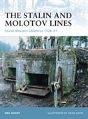 The Stalin And Molotov Lines: Soviet Western Defences 1926-41 (Fortress)