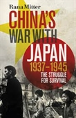 Chinas War With Japan 1937-1945 : The Struggle For Survival