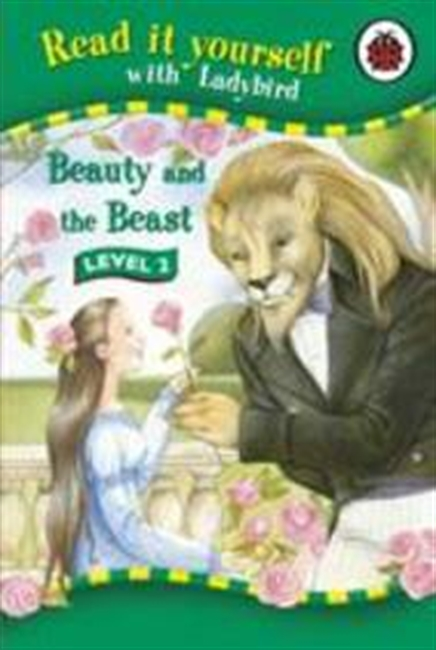 Beauty and the Beast (Read It Yourself Level 2)