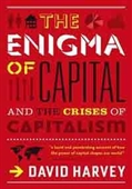 The Enigma of Capital And The Crises of Capitalism