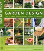 A Professional Sourcebook And Practical Guide To Garden Design : How to Create A Contemporary Outdoor Living Space