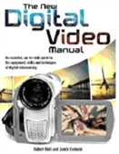 The New Digital Video Manual