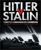 Hitler V. Stalin: The Greatest Conflict Of The Second World War