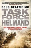 Task Force Helmand: A Soldiers Story Of Life, Death And Combat On The Afghan Front Line