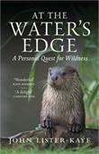 At The Waters Edge: A Personal Quest For Wildness