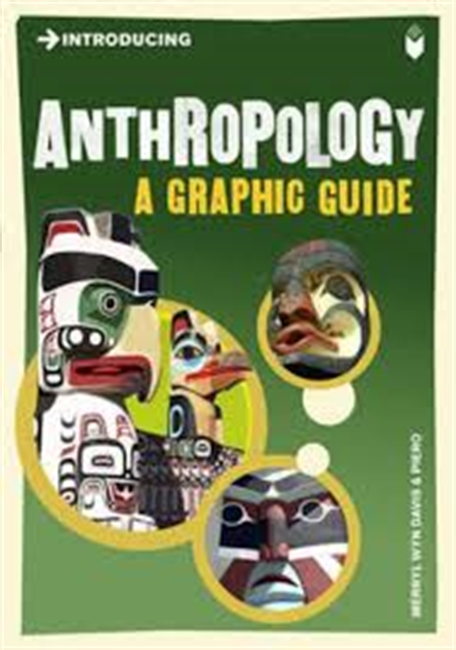 Introducing : Anthropology A Graphic Guide