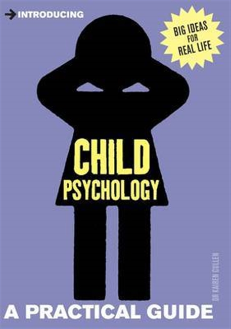 Introducing : Child Psychology A Practical Guide