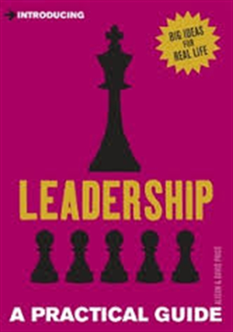 Introducing : Leadership A Practical Guide