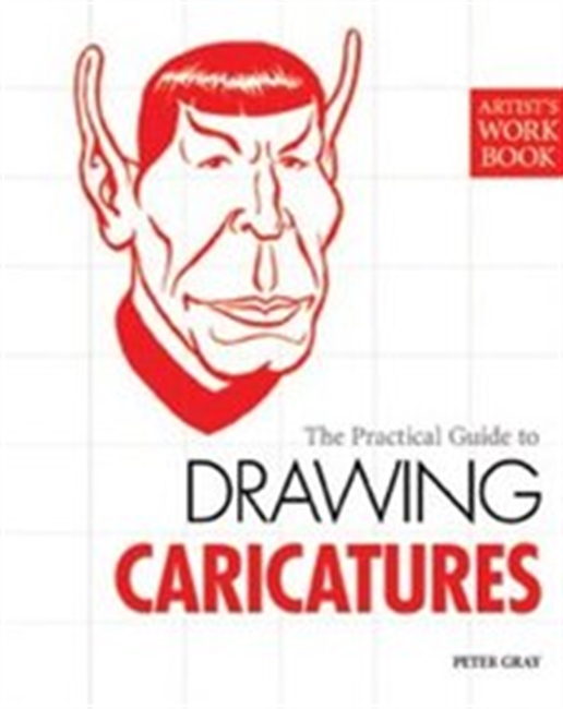 The Practical Guide To Drawing Caricatures (Artists Workbooks)