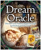 The Dream Oracle : Discover Your Hidden Depths Through Symbolism And The Tarot